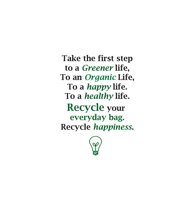 Recycle your everyday bag. Recycle happiness.